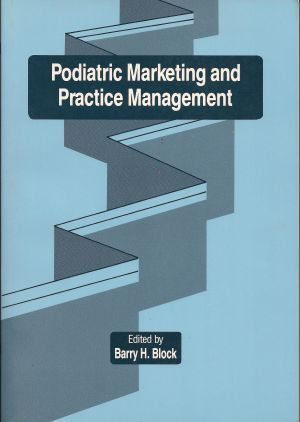 Podiatric Marketing and Practice Management