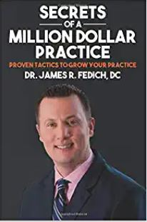Secrets of A Million Dollar Practice: Proven Tactics to Grow Your Practice
