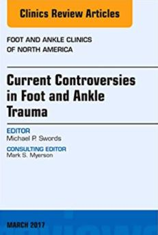 Current Controversies in Foot and Ankle Trauma
