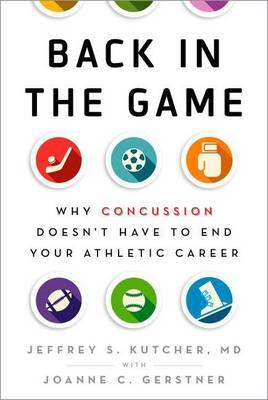 Back in the Game: Why Concussion Doesn't Have to End Your Athletic Career