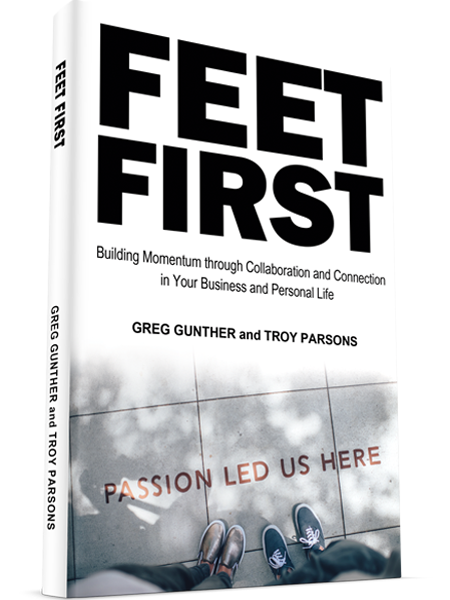 Feet First: Building Momentum Through Collaboration and Connection in Your Business and Personal Life