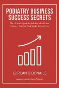 Podiatry Business Success Secrets