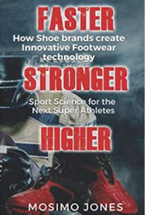 Faster Stronger Higher! How shoe brands create innovative footwear technology: Sport Science for the next Super Athletes